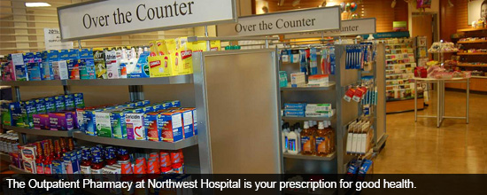 The Outpatient Pharmacy at Northwest Hospital is your prescription for good health.