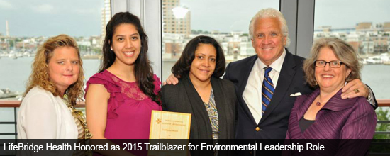 LifeBridge Health Honored as 2015 Trailblazer for Environmental Leadership Role