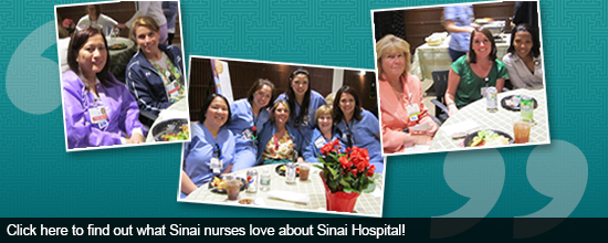 Click here to find out what Sinai nurses love about Sinai Hospital!