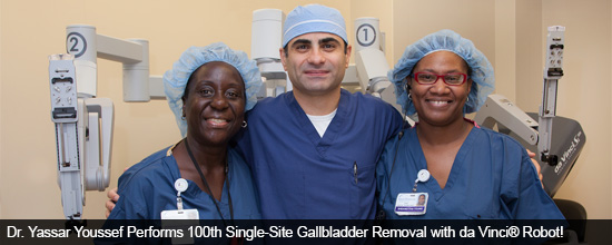 Dr. Yassar Youssef Performs 100th Single-Site Gallbladder Removal with da Vinci® Robot!