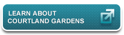 Learn About Courtland Gardens